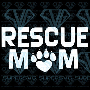 Rescue Mom, svg, png, dxf, eps file