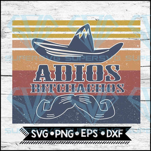 Retro Adios Bitchachos SVG, PNG DXF EPS Download Files