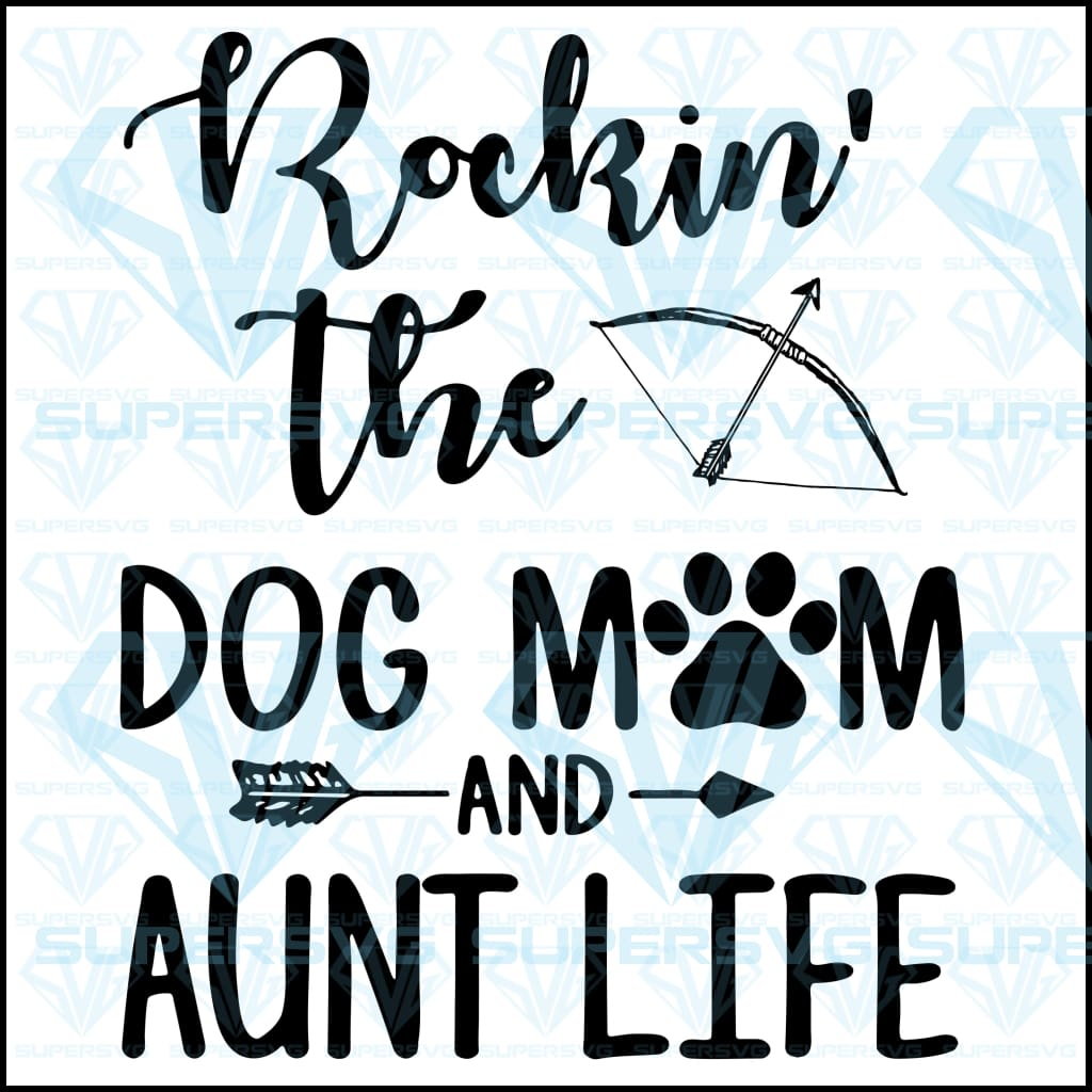 Rockin The Dog Mum And Aunt Life, svg, png, dxf, eps file