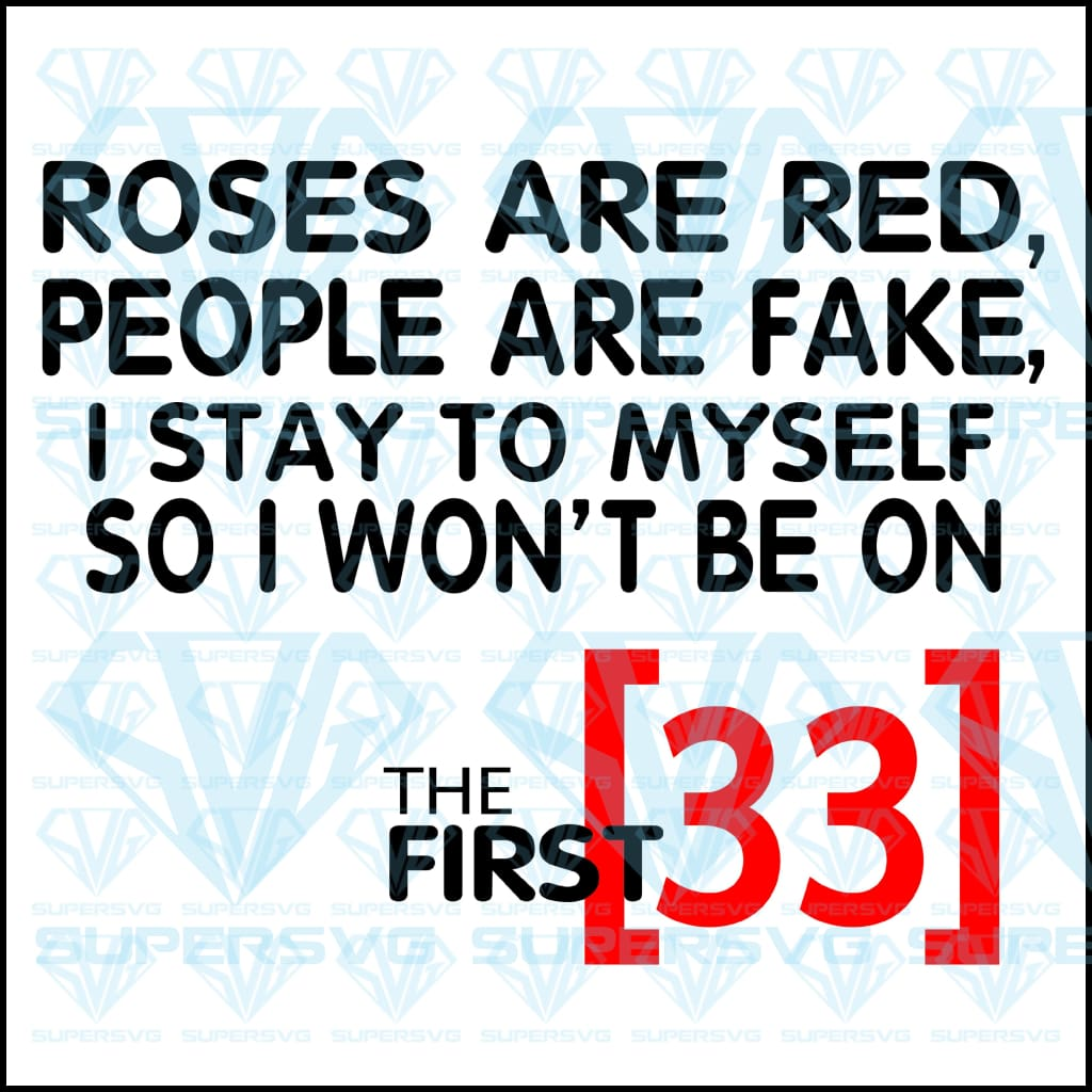 Roses Are Red, The First 33, svg, png, dxf, eps file