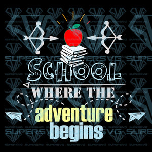 School where the adventure begins, svg, png, dxf, eps file