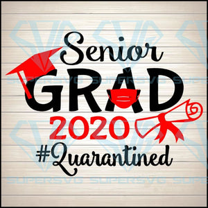 Senior grad 2020 quarantined, graduate, senior, quarantine, seniors svg, class of 2020 svg, graduation svg, graduate svg, class of 2020, seniors logo, class of 2020 logo, seniors logo svg