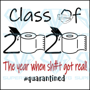 Seniors 2020 The year when shit got real svg, quarantined svg, Funny Quarantine Birthday Svg, funny quarantine svg, funny svg, stay home svg