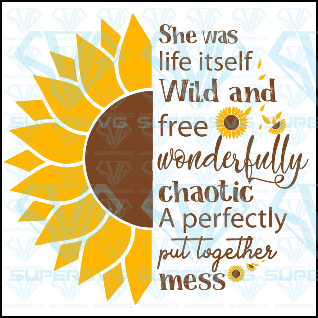 She is wild and free wonderfully chaotic a perfectly put together mess, svg, png, dxf, eps file
