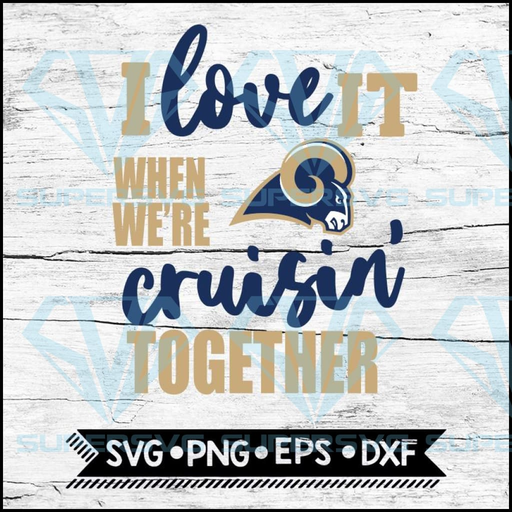 St. Louis Rams I Love It When We're Cruisin Together Svg, Cricut File, Svg, NFL Svg, St. Louis Rams Svg, Quote Svg