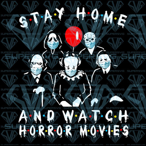 Stay Home And Watch Horror Movies PNG Instant Download