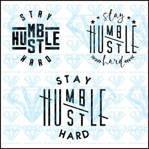 Stay Humble Hustle Hard Bundle Svg Files For Silhouette Files For Cri Supersvg