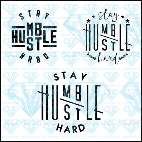 Stay Humble Hustle Hard Bundle, svg, png, dxf, eps file