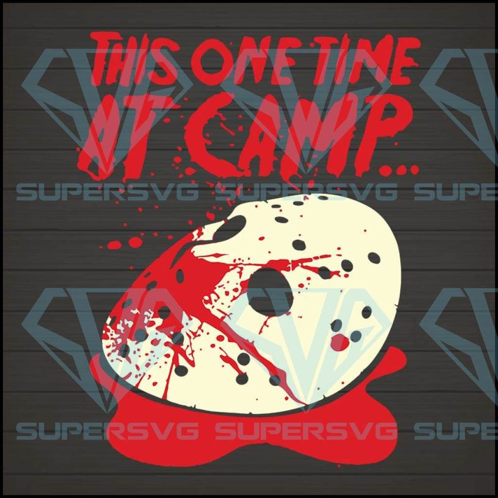 This One Time At Camp Jason Voorhees svg, Jason Voorhees svg