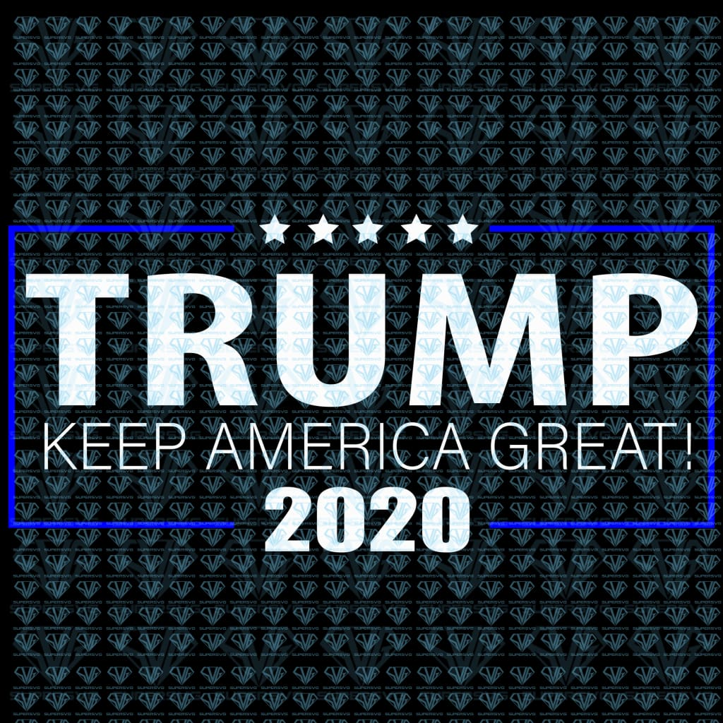 Trump 2020 Keep America Great Maga Svg Files For Silhouette Files For Supersvg