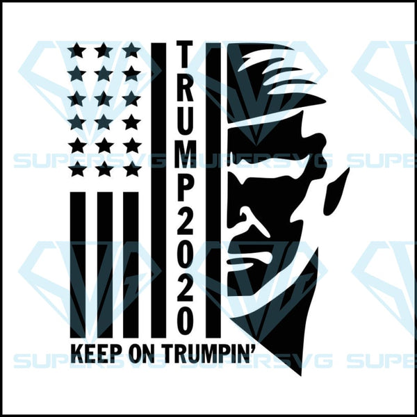 Trump 2020 Keep On Trumpin Maga Trump Train Svg Dxf Png Shi Supersvg