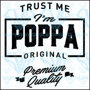 Trust Me Im Poppa Original Svg Files For Silhouette Cricut Dxf Eps Png Instant Download
