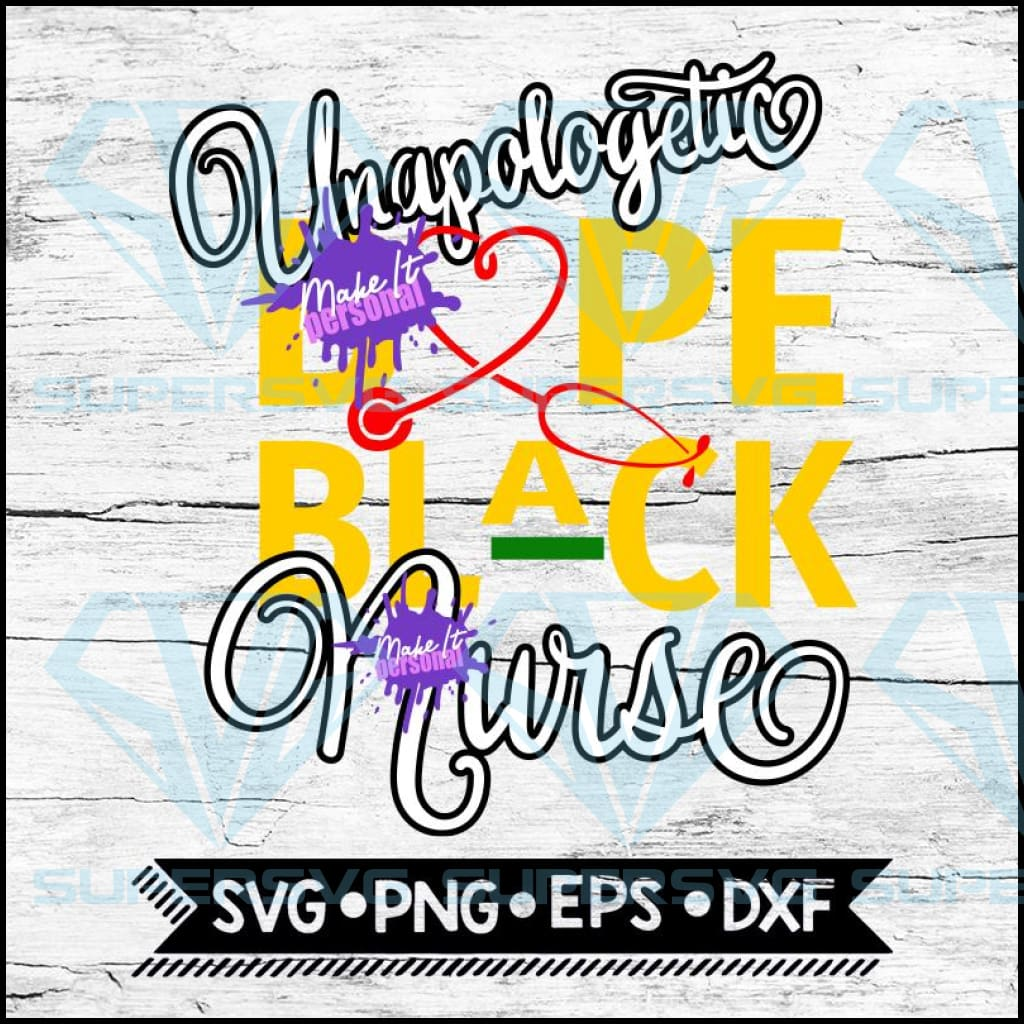 Unapologetic dope black nurse SVG, dope black nurse SVG Cut File