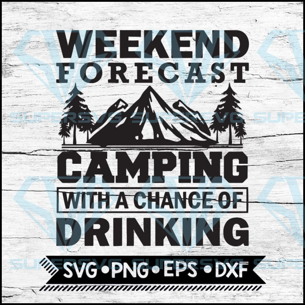 Weekend forecast camping with a chance of drinking Svg, Cricut File, Svg, Camping Svg, Camper Svg