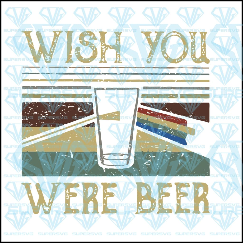 Wish you was beer, retro, vintage svg, png, dxf, eps file