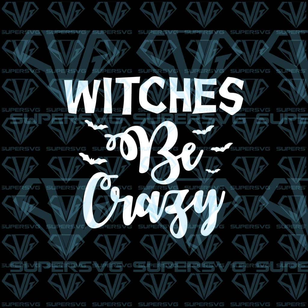 Witches Be Crazy, svg, png, dxf, eps file