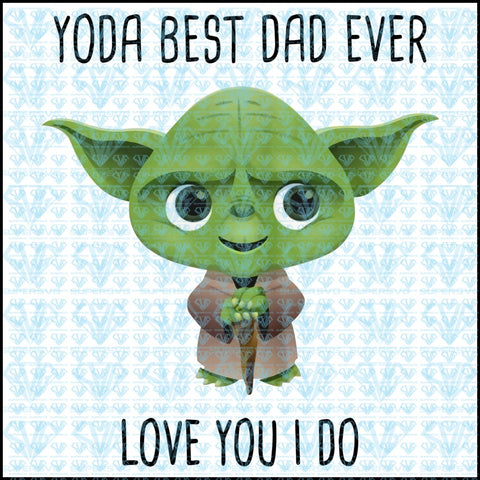 Yoda Best Dad Ever Love You I Do Png Instant Download