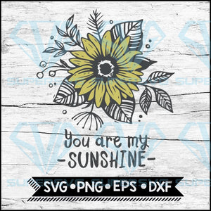 You Are My Sunshine Svg, Sunflower Svg, Cricut File, Svg
