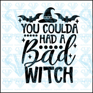 You Could A Had A Bad Witch, witch hat, bats, svg, png, dxf, eps file