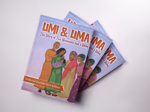 Umi & Uma: The Story of Two Mommies and a Baby