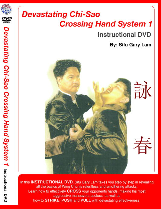 DVD:Devastating CHI-SAU Crossing Hand System1 By Sifu Gary Lam