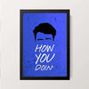 """How You Doin 