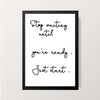 """Stop Waiting"" Wall Decor"