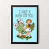 """I Have A Kush On You"" Wall Decor"