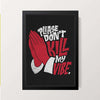 """PLEASE DON'T KILL MY VIBE"" Wall Decor"