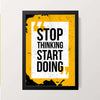"""Stop Thinking Start Doing"" Wall Decor"