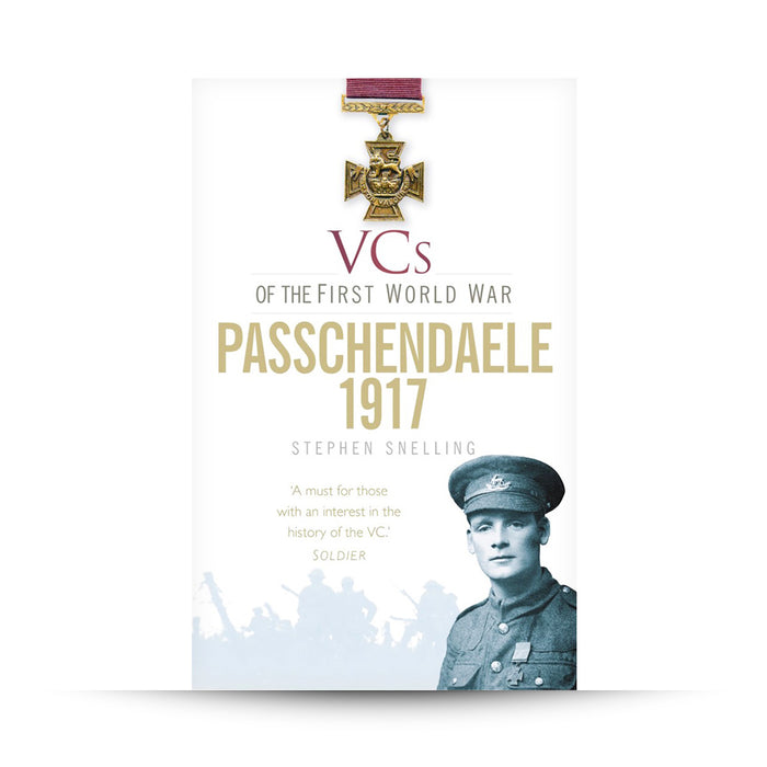 VC's of the First World War: Passchendaele 1917