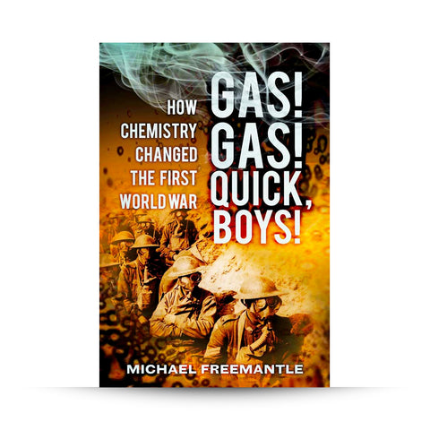 GAS! GAS! Quick, Boys! How Chemistry Changed the First World War