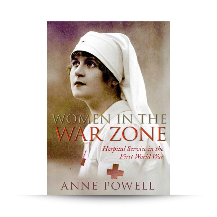 Women in the War Zone: Hospital Service in the First World War