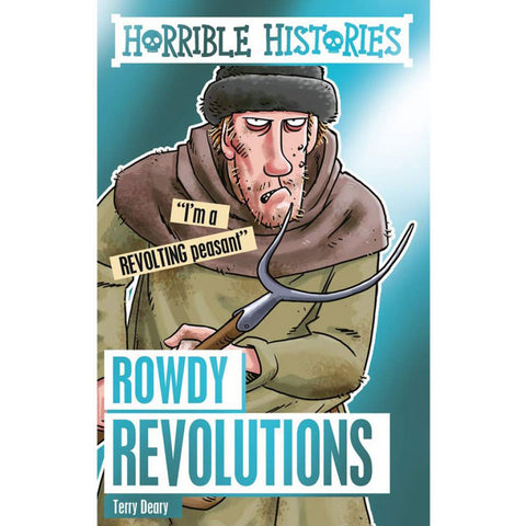 Rowdy Revolutions - Horrible Histories