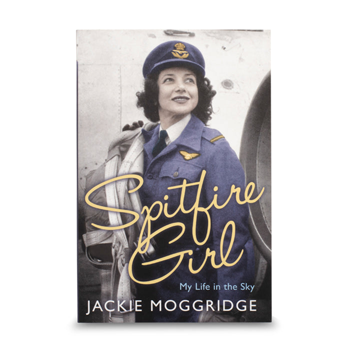 Spitfire Girl: My Life in the Sky by Jackie Moggridge