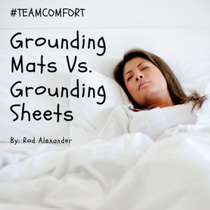 Grounding Mats Vs. Grounding Bedsheets