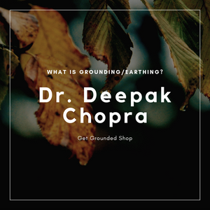 What is Grounding With Dr. Deepak Chopra