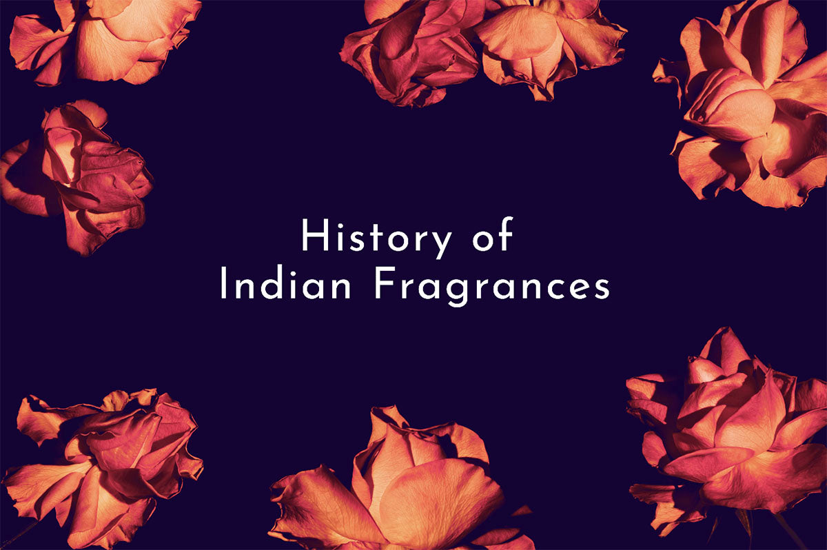 History of Indian Fragrances