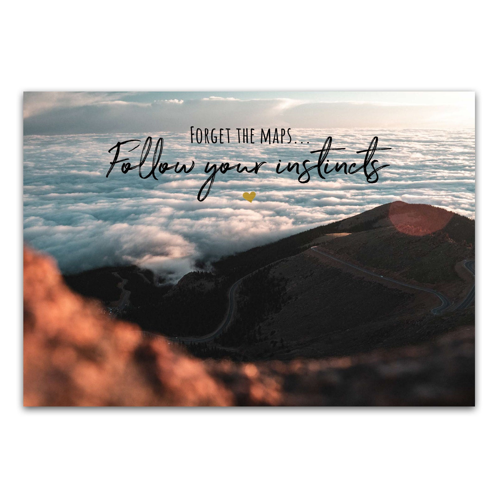 "Postkarte ""Forget the maps... Follow your instincts"""