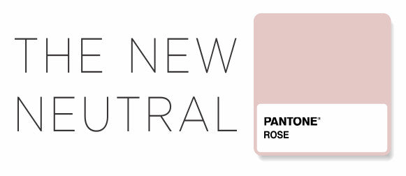 The New Neutral - Rose