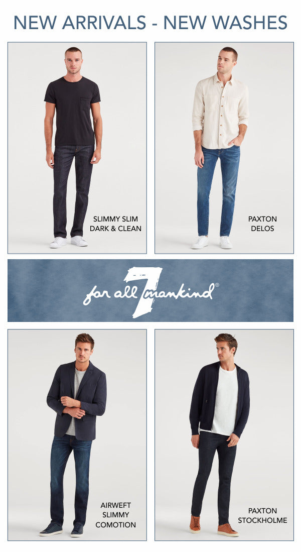 Spring 2020 arrivals from 7 for All Mankind. Four great washes and fabrics. Slimmy, Paxton and Airweft styles