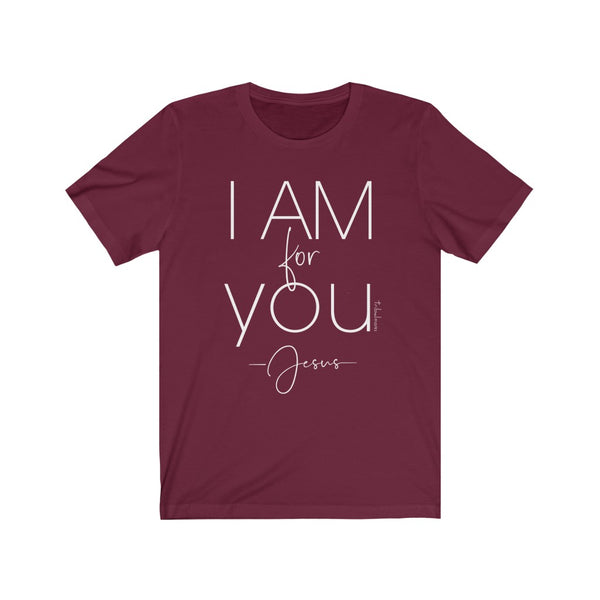 I Am for You - Jesus T-Shirt