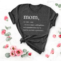 Mom ...Because Definition T-Shirt