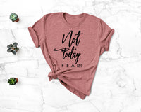 Not Today, Fear! Graphic Tee