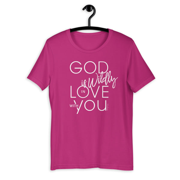 God is Wildly in Love with You T-Shirt