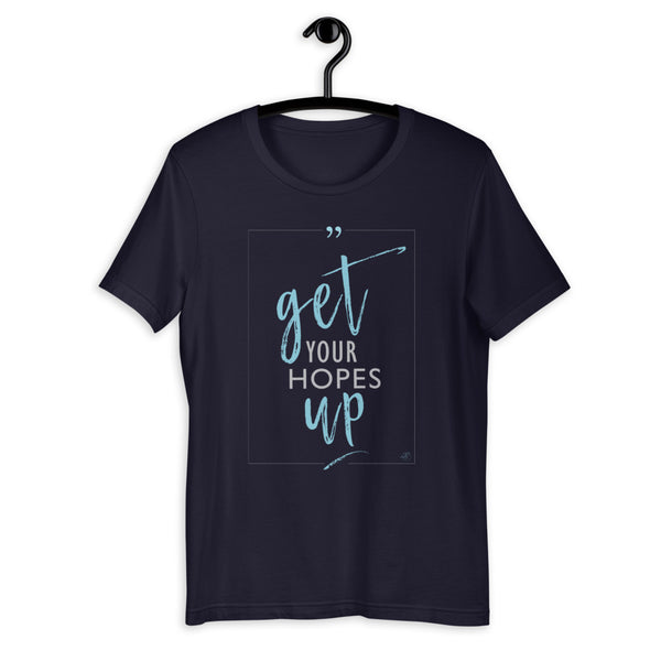 Get Your Hopes Up Hope Shirt