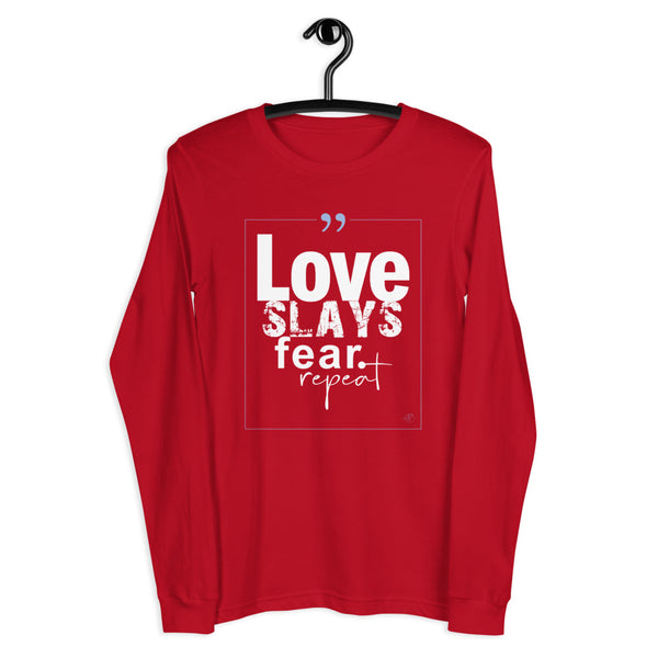 Love Slays Fear Long Sleeve Tee