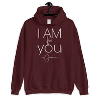 I Am for You - Jesus Hoodie