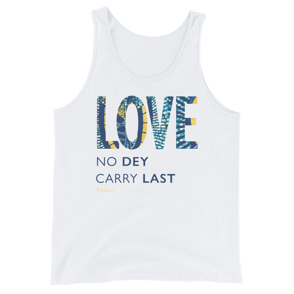 Love No Dey Carry Last Tank Top