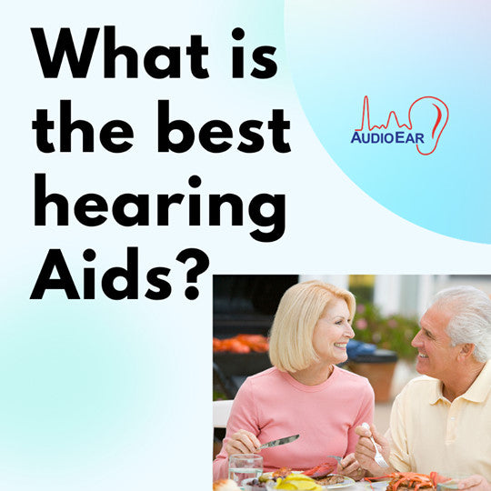 What Is The Best Hearing Aids?